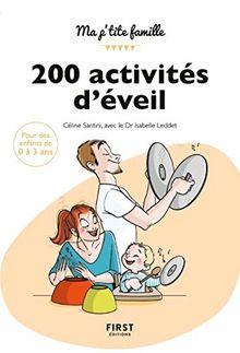 200 activités d'éveil : 0-3 ans