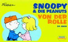 Snoopy & die Peanuts, Bd.29, Von der Rolle