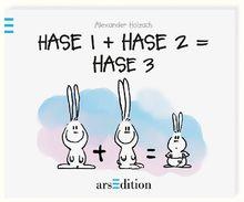 Hase 1 + Hase 2 = Hase 3 (Hasenbücher (Holzach))