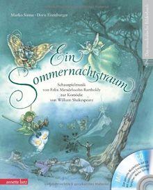 Ein Sommernachtstraum (mit CD): Schauspielmusik von Felix Mendelssohn Bartholdy zur Komödie von William Shakespeare