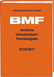 Amtliche Umsatzsteuer-Handausgabe 2016/2017 (Amtliche Handausgaben des BMF)