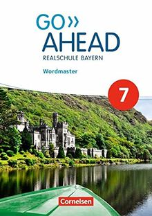 Go Ahead - Ausgabe für Realschulen in Bayern - Neue Ausgabe: 7. Jahrgangsstufe - Wordmaster: Mit Lösungen