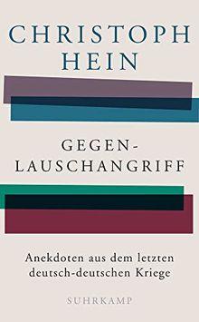 Gegenlauschangriff: Anekdoten aus dem letzten deutsch-deutschen Kriege (suhrkamp taschenbuch)