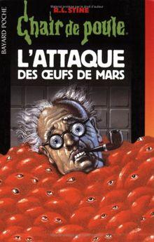 L Attaque Des Oeufs De Mars Chair De Poule De Stine R L