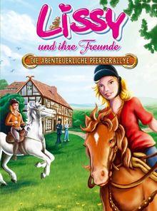 Lissy und ihre Freunde die abenteuerliche Pferderallye