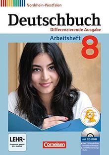 Deutschbuch - Differenzierende Ausgabe Nordrhein-Westfalen: 8. Schuljahr - Arbeitsheft mit Lösungen und Übungs-CD-ROM