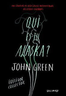 Qui es-tu Alaska ? : Edition collector