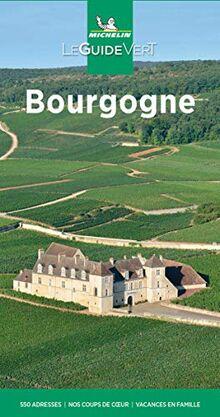 Michelin Le Guide Vert Bourgogne: Auflage 2021 (MICHELIN Grüne Reiseführer)