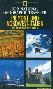 National Geographic Traveler - Piemont und Nordwest-Italien. Inkl. Turin und den Alpen