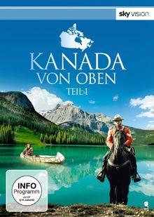 Kanada von oben - Teil 1 (SKY VISION) [2 DVDs]