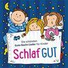 CD Schlaf gut: Die schönsten Gute-Nacht-Lieder für Kinder.