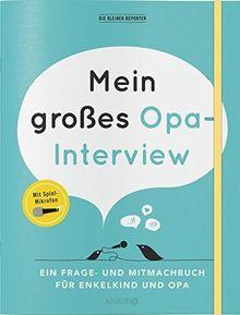 Mein großes Opa-Interview: Ein Frage- und Mitmachbuch für Enkelkind und Opa