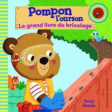 Pompon l'ourson, le grand livre du bricolage