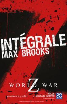 Intégrale Z : World War Z ; Closure, Limited et autres histoires de zombies ; Guide de survie en territoire zombie