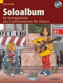 Soloalbum: 65 Vortragsstücke aus 6 Jahrhunderten. Gitarre. Ausgabe mit CD.