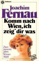 Komm nach Wien, ich zeig dir was. Zweitausend Jahre Wiener Mädl.
