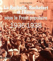 La Rochelle, Rochefort et l'Aunis sous le Front populaire (1936-1938)