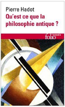 Qu'est-ce que la philosophie antique? (Folio Essais)