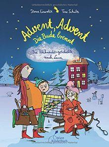 Advent, Advent, die Bude brennt: Die Weihnachtsgeschichte nach Luca