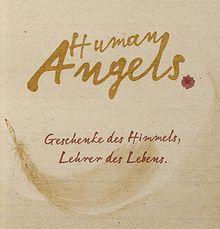 Human Angels: Geschenke des Himmels, Lehrer des Lebens
