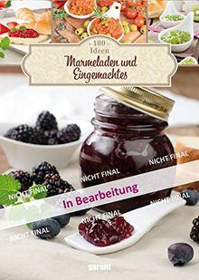 100 Ideen Marmelad. u. Eing