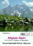 Allgäuer Alpen. Gebietsführer für Wanderer und Bergsteiger