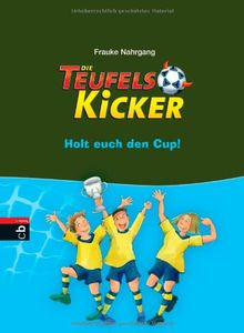 Die Teufelskicker - Holt euch den Cup!: Band 3