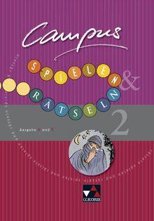 Campus. Palette / Spielen und Rätseln 2: Ausgabe B und C / Zu den Lektionen Campus B 44-75 und C 42-67