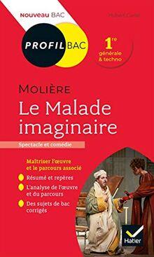 Profil - Molière, Le Malade imaginaire: toutes les clés d'analyse pour le bac (programme de français 1re 2020-2021) (Profil (319))