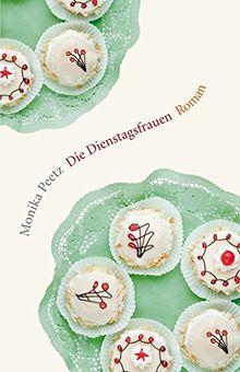 Die Dienstagsfrauen: Roman (Die-Dienstagsfrauen-Romane, Band 1)