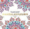Mandalas fleuris : Petit livre à colorier & pensées à méditer