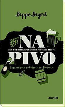 Na Pivo mit Bohumil Hrabal und Jaroslav Hašek: Eine mährisch-böhmische Bierreise