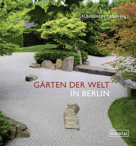 Die Schönsten Gärten Auf Der Welt Swabble: Gärten Der Welt In Berlin Von Grün Berlin