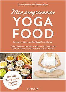 """Mes programmes yoga food: La clefs de la cuisine """"yoga"""" pour booster son énergie et prendre soin de sa santé"""