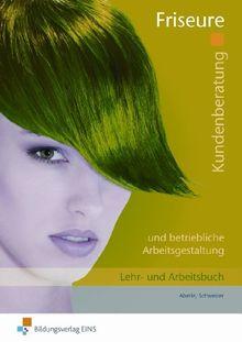 Kundenberatung und betriebliche Arbeitsgestaltung für Friseure: Arbeitsblätter