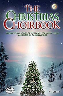 The Christmas Choirbook: 22 International Songs of the Season. gemischter Chor. Chorpartitur.