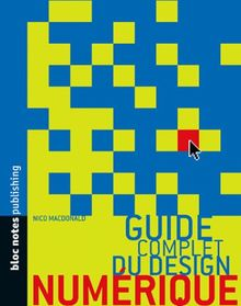 Guide complet du design numérique (Bloc Notes Publ)