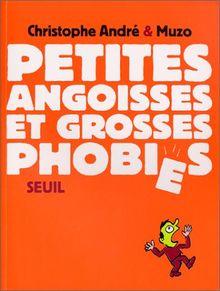 Petites angoisses et Grosses phobies (Guides Pratiques)