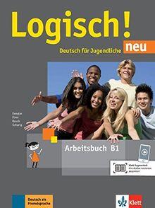 Logisch! neu B1: Deutsch für Jugendliche. Arbeitsbuch mit Audios