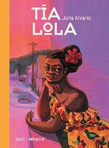 Tia Lola (Ado.Coe.Met.)
