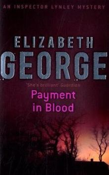 Payment in Blood: 'A treat - splendidley plotted and beautifully written' (Inspector Lynley Mystery)