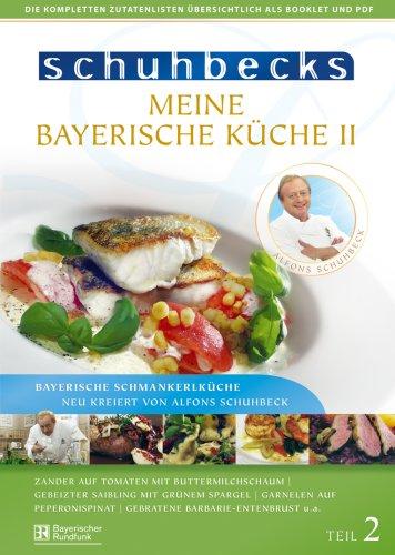 Schuhbecks Meine Bayerische Küche II