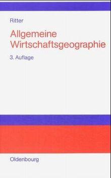 Allgemeine Wirtschaftsgeographie: Eine systemtheoretisch orientierte Einführung