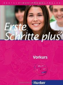 Vorkurs Erste Schritte plus: Erste Schritte plus - Vorkurs: Deutsch als Fremdsprache / Kursbuch mit Audio-CD