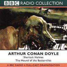 Sherlock Holmes. The Hound of the Baskervilles: BBC Radio 4 Full-cast Dramatisation (BBC Radio Collection)