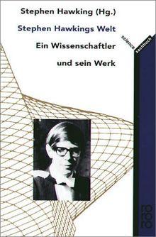 Stephen Hawkings Welt: Ein Wissenschaftler und sein Werk