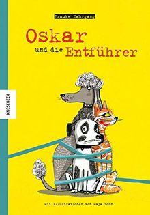 Oskar und die Entführer: Eine Vorlese-Geschichte über den Hund Oskar und eine haarsträubende Entführung (Hundegeschichte, Hundefreunde)