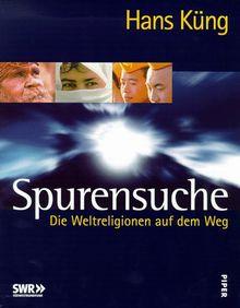 Spurensuche: Die Weltreligionen auf dem Weg