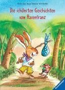 Die schönsten Geschichten vom Hasenfranz: Der Hasenfranz / Der Hasenfranz in der Stadt / Der Hasenfranz und die frechen Eierräuber