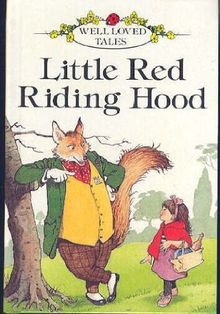 Little Red Riding Hood (Well-Loved Tales Series, Level 2, No 606d-7)